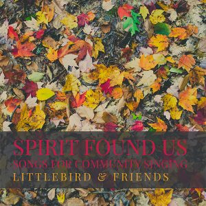 Spirit Found Us: Songs for Community Singing